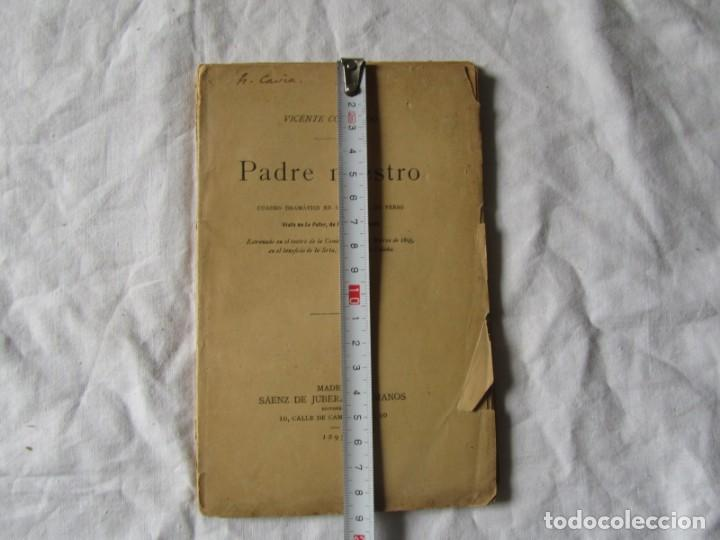 Libros antiguos: Obra de teatro, Padre nuestro, Vicente Colorado 1895, firmado por el autor - Foto 4 - 244837630