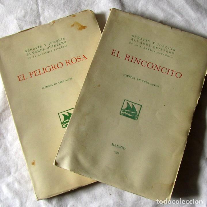 2 OBRAS DE TEATRO, EL RINCONCITO + EL PELIGRO ROSA, 1932, SERAFÍN Y JOAQUÍN ÁLVAREZ QUINTERO (Libros antiguos (hasta 1936), raros y curiosos - Literatura - Teatro)
