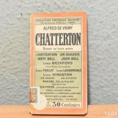 Libros antiguos: CHATTERTON-ALFRED DE VIGNY-COLECTION THÉATRALE NILSSON -AÑOS 30- EN INGLÉS. Lote 244842495