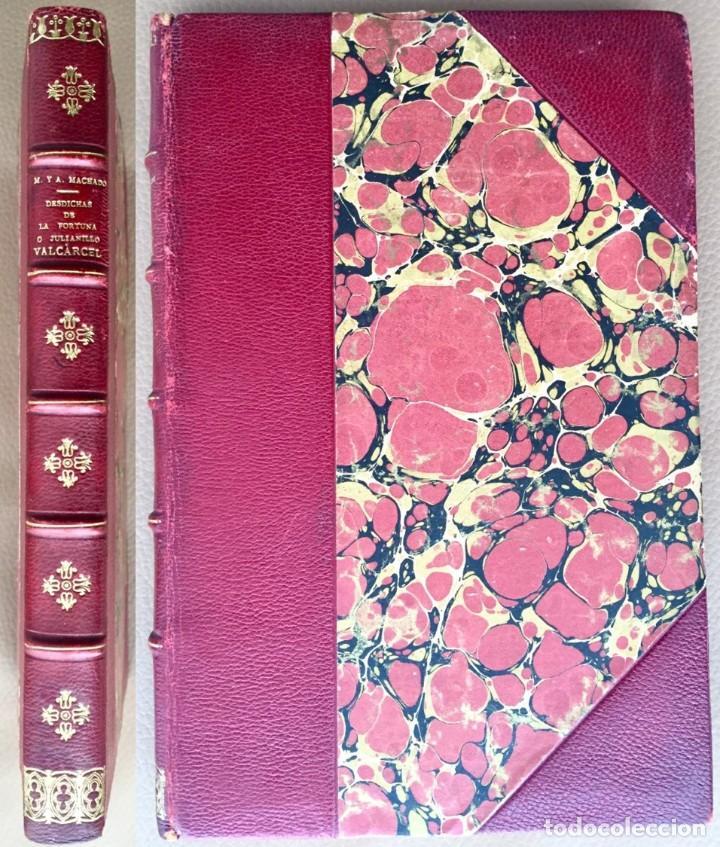 ANTONIO Y MANUEL MACHADO DESDICHAS DE LA FORTUNA O JULIANILLO VALCARCEL 1ª PRIMERA EDICIÓN 1926 (Libros antiguos (hasta 1936), raros y curiosos - Literatura - Teatro)