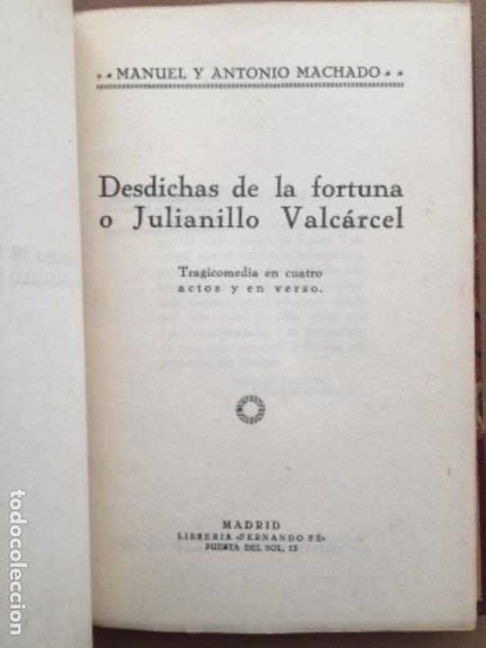 Libros antiguos: Antonio y Manuel MACHADO DESDICHAS DE LA FORTUNA o Julianillo Valcarcel 1ª Primera Edición 1926 - Foto 8 - 244871095