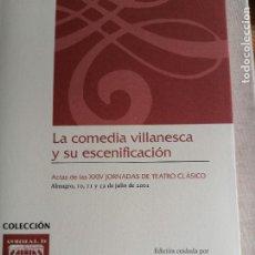 Libros antiguos: LA COMEDIA VILLANESCA Y SU ESCENIFICACIÓN: ACTAS DE LAS XXIV JORNADAS DE TEATRO CLÁSICO, ALMAGRO,. Lote 244998045