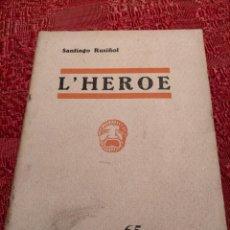 Libros antiguos: L'HEROE LLIBRE DE SANTIAGO RUSIÑOL 65 CÈNTIMS CATALÀ ESTRENADA 1903. Lote 245086490