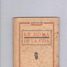 Libros antiguos: LA DONA DE LA VIDA AMICHATIS EDITORIAL ESMERALDA 1926 ANTIGUO RARO CURIOSO. Lote 49466873