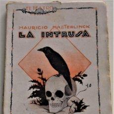 Libros antiguos: LA INTRUSA - MAURICIO MAETERLINCK - EL TEATRO MODERNO Nº 47 AÑO 1926. Lote 247258840