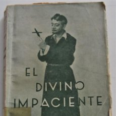 Libros antiguos: EL DIVINO IMPACIENTE - JOSÉ MARÍA PEMÁN - SUCESORES DE RIVADENEYRA - MADRID 1933?. Lote 247414145