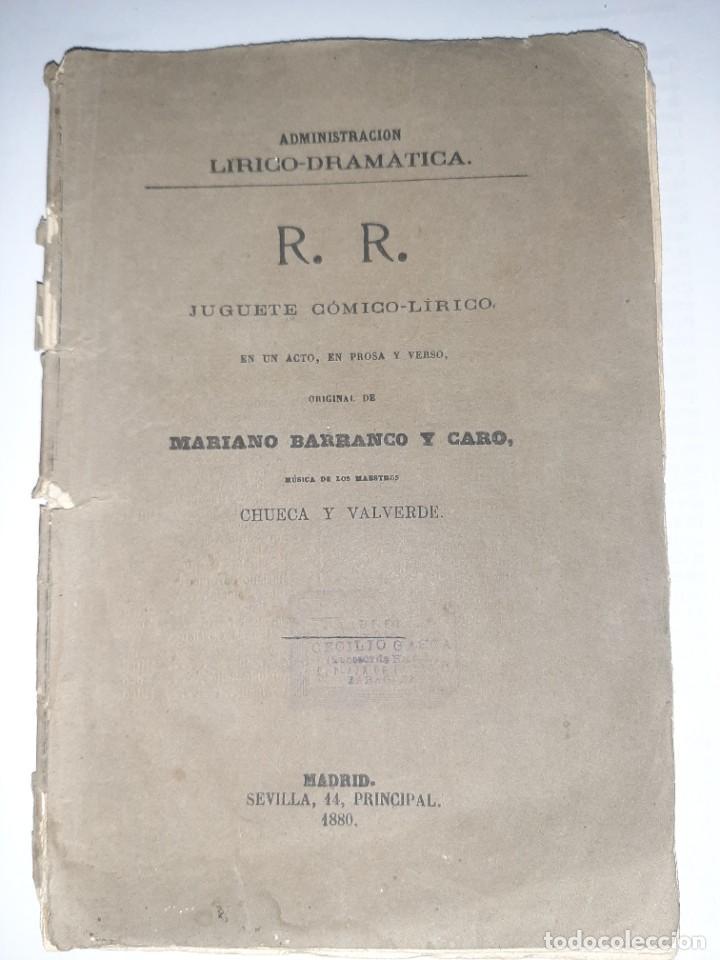 MARIANO BARRANCO. R. R. JUGUETE CÓMICO-LÍRICO. 1.ª ED. MÚSICA DE CHUECA Y VALVERDE. MADRID, 1880. (Libros antiguos (hasta 1936), raros y curiosos - Literatura - Teatro)