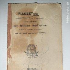 Libros antiguos: LA 1ª TRADUCCIÓN DE SHAKESPEARE DESDE EL INGLÉS AL CASTELLANO. - MACBETH, DRAMA HISTÓRICO. - 1838. Lote 251098450