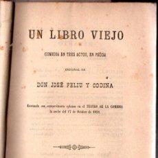 Libros antiguos: FELIU Y CODINA : UN LIBRO VIEJO (VELASCO, 1891) PRIMERA EDICIÓN. Lote 252435485