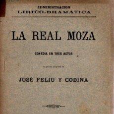 Libros antiguos: FELIU Y CODINA : LA REAL MOZA (VELASCO, 1897) PRIMERA EDICIÓN. Lote 252436010