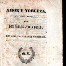 Libros antiguos: CARLOS GARCÍA DONCEL / LUIS VALLADARES Y GARRIGA : AMOR Y NOBLEZA (REPULLÉS, 1842). Lote 253971940