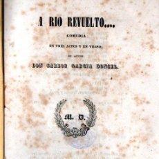 Libros antiguos: CARLOS GARCÍA DONCEL : A RÍO REVUELTO (YENES, 1845). Lote 253972220