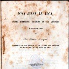 Libros antiguos: RAMON FRANQUELO : DOÑA JUANA LA LOCA (GONZALEZ Y VICENTE, 1848). Lote 253982470