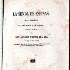 Libros antiguos: ANTONIO FERRER DEL RÍO : LA SENDA DE ESPINAS (JOSÉ RODRÍGUEZ, 1859). Lote 253983640
