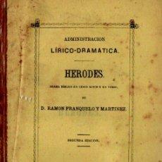 Libros antiguos: RAMON FRANQUELO : HERODES (CORREO DE ANDALUCÍA, MÁLAGA, 1872). Lote 253984790