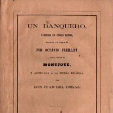Libros antiguos: FEUILLET : UN BANQUERO - MONTJOYE (JOSÉ RODRÍGUEZ, 1864) ADAPTACIÓN DE JUAN DEL PERAL. Lote 253987140