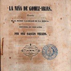 Libros antiguos: CALDERÓN DE LA BARCA : LA NIÑA DE GÓMEZ ARIAS (REPULLÉS, 1848) ADAPTACIÓN DE GABINO TEJADO. Lote 253989790