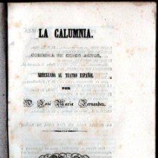 Libros antiguos: JOSÉ MARÍA FERNÁNDEZ : LA CALUMNIA (LALAMA, 1841). Lote 253990745