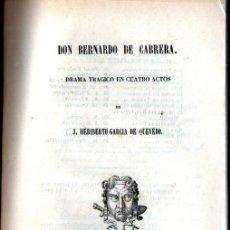 Libros antiguos: HERIBERTO GARCÍA DE QUEVEDO : DON BERNARDO DE CABRERA (DOMINGUEZ, 1850). Lote 253991515