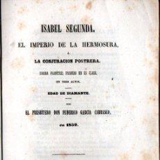 Libros antiguos: F. GARCÍA CARRASCO : ISABEL SEGUNDA EL IMPERIO DE LA HERMOSURA Y LA CONJURACIÓN (RODRIGUEZ, 1858). Lote 253993335