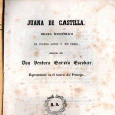 Libros antiguos: VENTURA GARCÍA ESCOBAR : JUANA DE CASTILLA (YENES, 1846). Lote 253994580