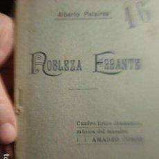 Libros antiguos: LIBRETO DE TEATRO - NOBLEZA ERRANTE DE ALBERTO PELAIREA - AÑO 1906 BARCELONA. Lote 254648480
