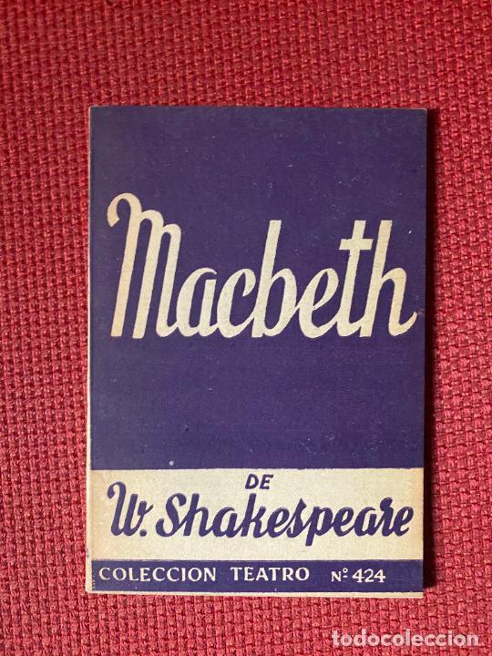 MACBETH DE W. SHAKESPEARE. COLECCION TEATRO Nº 424. (Libros antiguos (hasta 1936), raros y curiosos - Literatura - Teatro)
