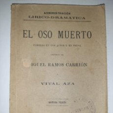 Libros antiguos: RAMOS CARRIÓN. VITAL AZA. EL OSO MUERTO. COMEDIA EN DOS ACTOS. AMBIENTADA EN MADRID. 1891.. Lote 255528780