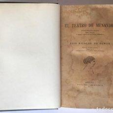 Libros antiguos: EL TEATRO DE MENANDRO. NOTICIAS HISTÓRICO-LITERARIAS. TEXTO ORIGINAL Y VERSIÓN DIRECTA DE LOS NUEVOS. Lote 123217035