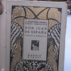 Libros antiguos: DON JUAN DE ESPAÑA.1921. TRAGICOMEDIA. GREGORIO MARTINEZ SIERRA.. Lote 257599190