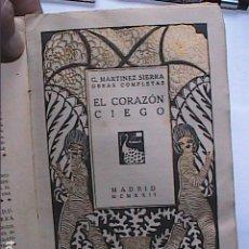 Libros antiguos: EL CORAZÓN CIEGO Y OTRAS. 1922. GREGORIO MARTINEZ SIERRA.. Lote 257602920