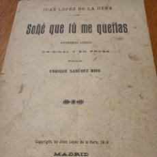 Libros antiguos: SOÑE QUE TU ME QUERIAS, ENTREMÉS LIRICO- JUAN LOPEZ DE LA ERA- 1916- DEDICADO POR EL AUTOR. Lote 257707355