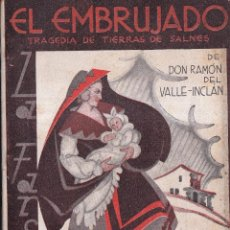 Libros antiguos: EL EMBRUJADO - TRAGEDIA DE TIERRAS DE SALNES - RAMÓN VALLE INCLÁN - LA FARSA 1931. Lote 259773895
