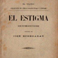Libros antiguos: JOSÉ ECHEGARAY : EL ESTIGMA (FISCOVICH, 1895). Lote 259867685