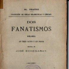 Libros antiguos: JOSÉ ECHEGARAY : DOS FANATISMOS (FISCOVICH, 1887). Lote 259868995