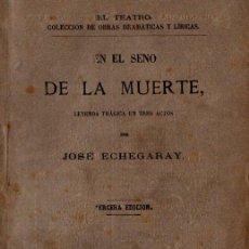 Libros antiguos: JOSÉ ECHEGARAY : EN EL SENO DE LA MUERTE (GULLON, 1881). Lote 259870310
