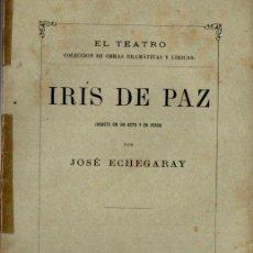 Libros antiguos: JOSÉ ECHEGARAY : IRIS DE PAZ (GULLON, 1877). Lote 259871195