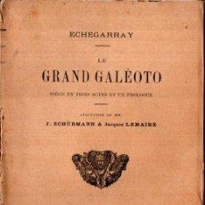 Libros antiguos: JOSÉ ECHEGARAY : LE GRAND GALEOTO (LIBRAIRE CHARLES, PARIS, 1896). Lote 259872260