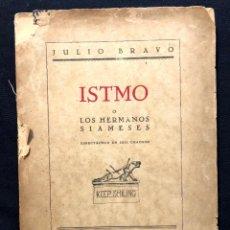 Libros antiguos: ISTMO O LOS HERMANOS SIAMESES. ESPECTÁCULO EN SEIS CUADROS. JULIO BRAVO. MADRID. 1931.. Lote 260268950