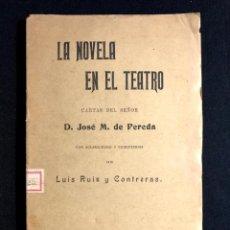 Libros antiguos: LA NOVELA EN EL TEATRO. CARTAS DEL SEÑOR D. JOSÉ M. DE PEREDA DE LUIS RUIZ Y CONTRERAS. MADRID. 1903. Lote 260269070