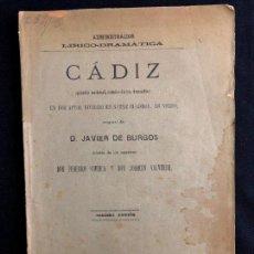 Libros antiguos: CÁDIZ. EPISODIO NACIONAL, CÓMICO-LÍRICO. JAVIER DE BURGOS. FEDERICO CHUECA, JOAQUÍN VALVERDE. 1887.. Lote 260269075