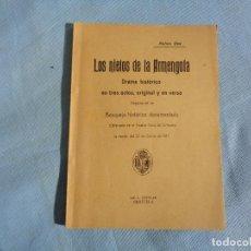 Libros antiguos: LOS NIETOS DE LA ARMENGOLA, RUFINO GEA. ESTRENADA EN ORIHUELA ALICANTE EN 1927. Lote 260455735