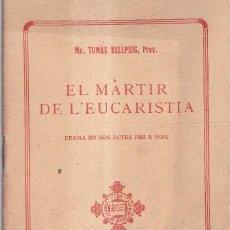 Libros antiguos: EL MARTIR DE L'EUCARISTIA - TOMAS BELLPUIG - FOMENT DE PIETAT CATALANA 1926. Lote 260863070