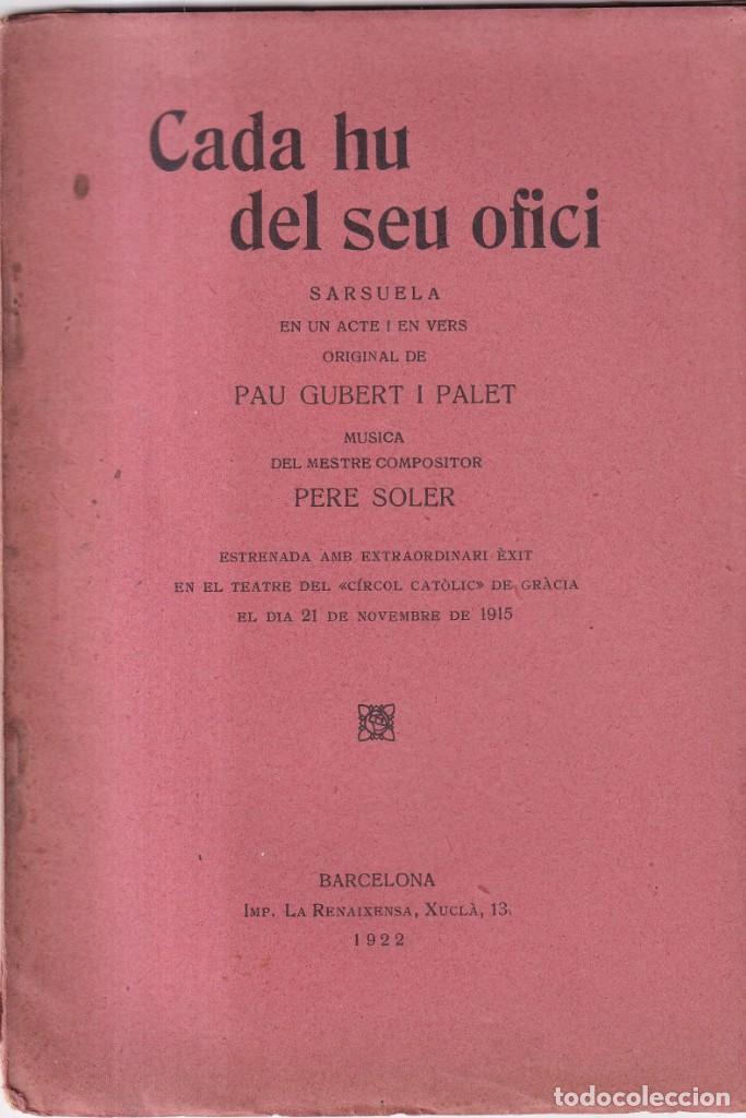 CADA HU DEL SEU OFICI - SARSUELA EN UN ACTE I VERS - PAU GUBERT I PALET, PERE SOLER - 1922 (Libros antiguos (hasta 1936), raros y curiosos - Literatura - Teatro)