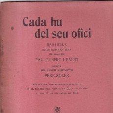 Libros antiguos: CADA HU DEL SEU OFICI - SARSUELA EN UN ACTE I VERS - PAU GUBERT I PALET, PERE SOLER - 1922. Lote 261220680