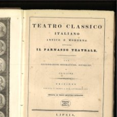 Libros antiguos: TEATRO CLASSICO ITALIANO ANTIGUO E MODERNO, OVVERO IL PARNASSO TEATRALE.. Lote 261569780