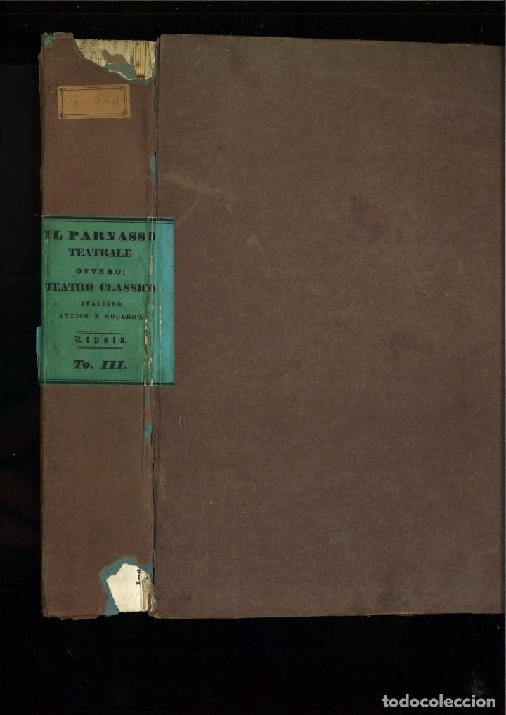 Libros antiguos: TEATRO CLASSICO ITALIANO ANTIGUO E MODERNO, OVVERO IL PARNASSO TEATRALE. - Foto 5 - 261569780