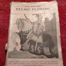 Libros antiguos: YELMO FLORIDO POR JOSÉ MONTERO 1917. Lote 261868685