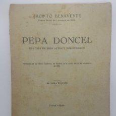 Libros antiguos: PEPA DONCEL - JACINTO BENAVENTE - PRIMERA EDICIÓN - 1928. Lote 262083625