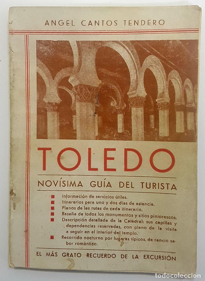 TOLEDO. NOVÍSIMA GUÍA DEL TURISTA. ANGEL CANTOS TENDERO. PLANOS DESPLEGABLES, FOTOS, MAPAS (Libros antiguos (hasta 1936), raros y curiosos - Literatura - Teatro)